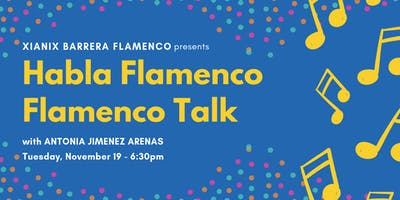 Habla Flamenco / Flamenco Talk with Antonia Jimenez