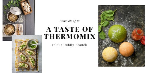 A Taste of Thermomix® in Dublin! October to December dates...
