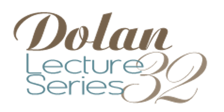 The 32nd Annual Dolan Lecture tickets