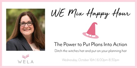 WE Mix Happy Hour: The Power to Put Plans Into Action tickets