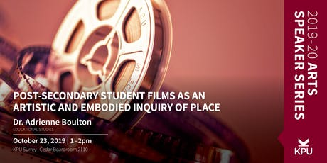 Post-Secondary Student Films as an Artistic and Embodied Inquiry of Place tickets