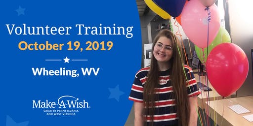 Make-A-Wish Volunteer Training - Wheeling, WV