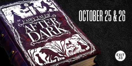 Fairy Tales After Dark | Saturday, October 26 | Exit 33  tickets