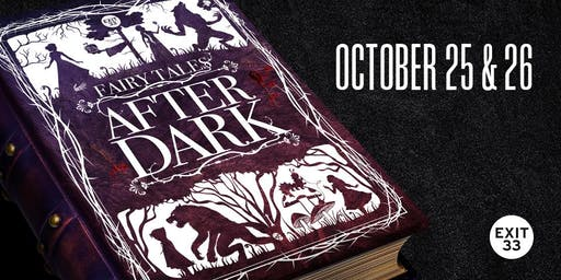 Fairy Tales After Dark | Saturday, October 26 | Exit 33