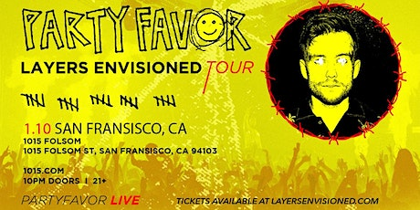 PARTY FAVOR: Layers Envisioned Tour at 1015 FOLSOM tickets