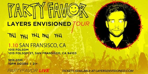 PARTY FAVOR: Layers Envisioned Tour at 1015 FOLSOM