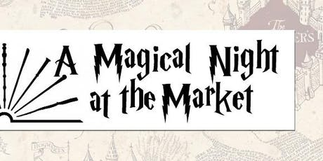 A Magical Night At The Market - 2019 tickets