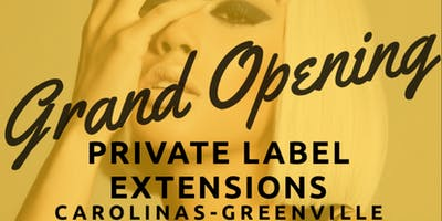 Grand Opening of Private Label Extensions Carolinas - Greenville