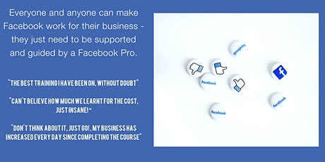 Facebook for Business - Start achieving..Delivered by a FB Pro tickets