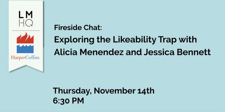LMHQ x HarperCollins: Fireside Chat: Exploring the Likeability Trap with Alicia Menendez and Jessica Bennett tickets