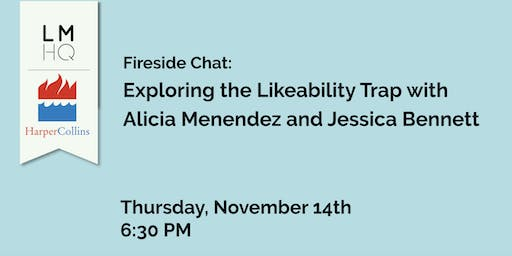 LMHQ x HarperCollins: Fireside Chat: Exploring the Likeability Trap with Alicia Menendez and Jessica Bennett