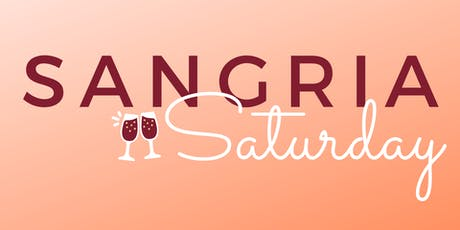 Sangria Saturday! tickets