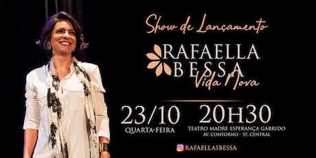 Rafaella Bessa - Show de Lançamento CD Vida Nova ingressos