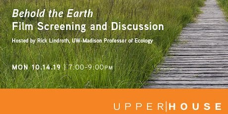 Behold the Earth: Film Screening and Discussion  tickets