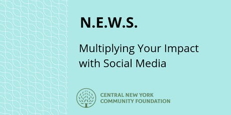 N.E.W.S. | Multiplying Your Impact with Social Media tickets