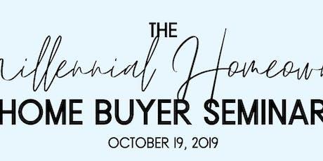 The Millennial Homeowner - Home Buyer's Seminar tickets