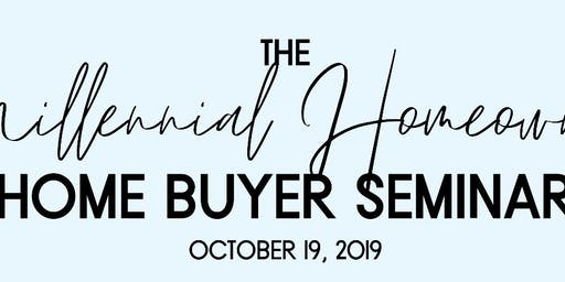 The Millennial Homeowner - Home Buyer's Seminar