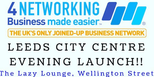 4Networking Leeds City Centre Evening Meeting Launch