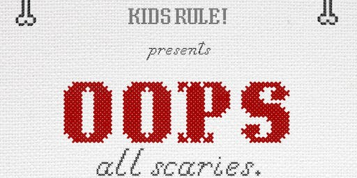 Kids Rule! presents: Oops All Scaries - an iO Sketch Show