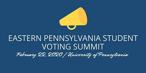 Eastern Pennsylvania Student Voting Summit