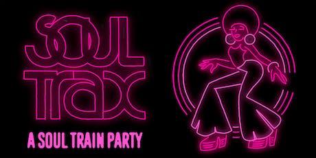 SOUL TRAX - A SOUL TRAIN PARTY - FREE W/RSVP tickets
