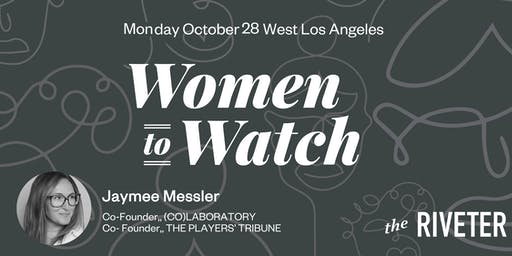 The Riveter Presents: Women To Watch Series — West LA