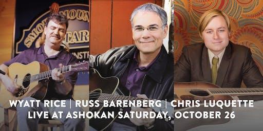 Wyatt Rice | Russ Barenberg | Chris Luquette Live at Ashokan