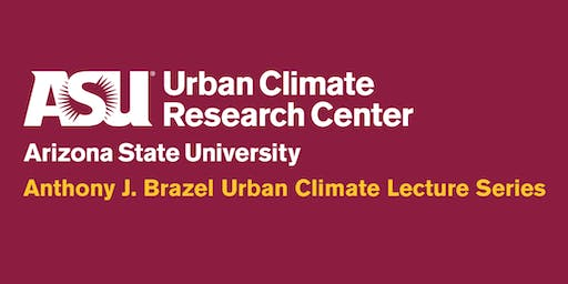 Second Annual Anthony J. Brazel Urban Climate Lecture with Dr. Dev Niyogi