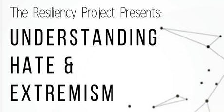 The Resiliency Project Presents: Understanding Hate & Extremism tickets