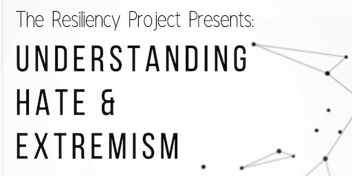 The Resiliency Project Presents: Understanding Hate & Extremism