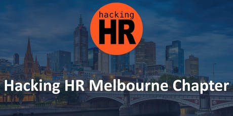 Hacking HR Melbourne Chapter Meetup  10 tickets