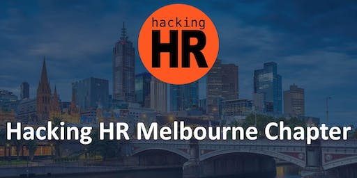 Hacking HR Melbourne Chapter Meetup  8