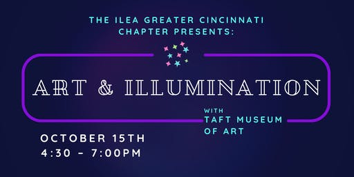 ILEA Cincinnati October Event: Art & Illumination with The Taft Museum