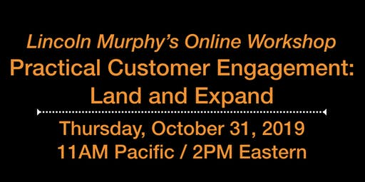 Practical Customer Engagement: Land and Expand
