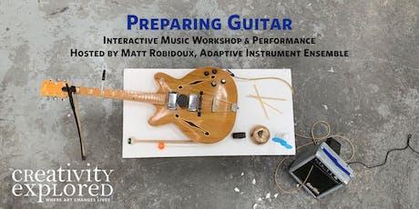 Preparing Guitar - Interactive Workshop & Performance tickets