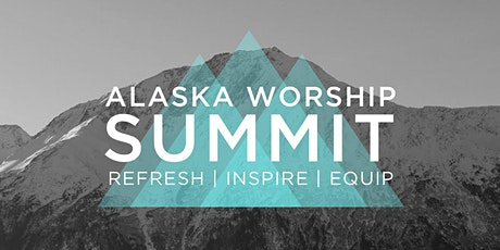 Alaska Worship Summit tickets