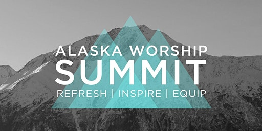 Alaska Worship Summit