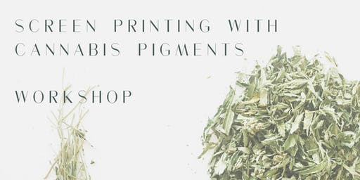 Screen Printing With Cannabis Pigments