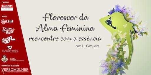 Florescer da Alma Feminina: reencontro com a essência - com Lu Cerqueira