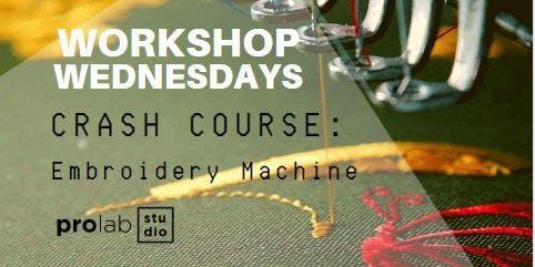 Workshop Wednesdays: Embroidery Machine