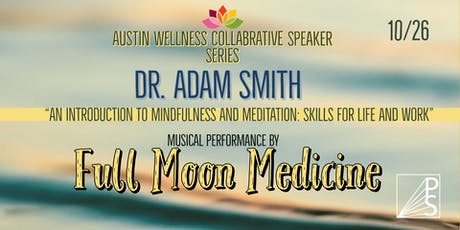 AWC Speaker Series With Dr. Adam Smith & Full Moon Medicine tickets