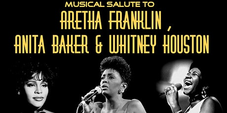 Musical Salute To Aretha Franklin, Anita Baker and Whitney Houston tickets