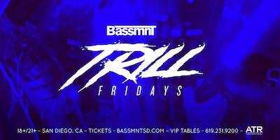 Trill Fridays at Bassmnt Friday 11/22