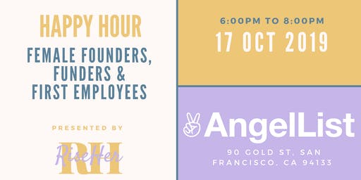 Female Founders, Funders and First Employees  Happy Hour with AngelList