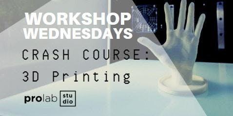 Workshop Wednesdays: 3D Printing