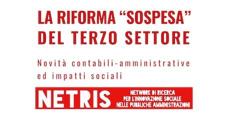 """LA RIFORMA """"SOSPESA"""" DEL TERZO SETTORE: Novità contabili-amministrative ed impatti sociali biglietti"""
