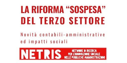 """LA RIFORMA """"SOSPESA"""" DEL TERZO SETTORE: Novità contabili-amministrative ed impatti sociali"""