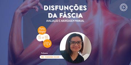 Disfunções da Fáscia: Avaliação e Abordagem Manual - Porto Alegre ingressos