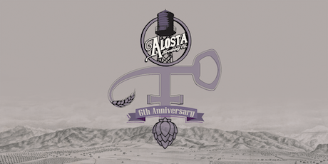 Alosta Brewing 6th Anniversary Party tickets
