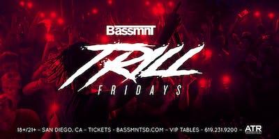 Trill Fridays at Bassmnt Friday 12/20